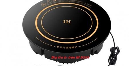Bếp lẩu từ tròn âm bàn IH D288 cho nhà hàng giá rẻ nhất tại Hồ Chí Minh